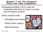 question 3 are the company s prices and costs competitive