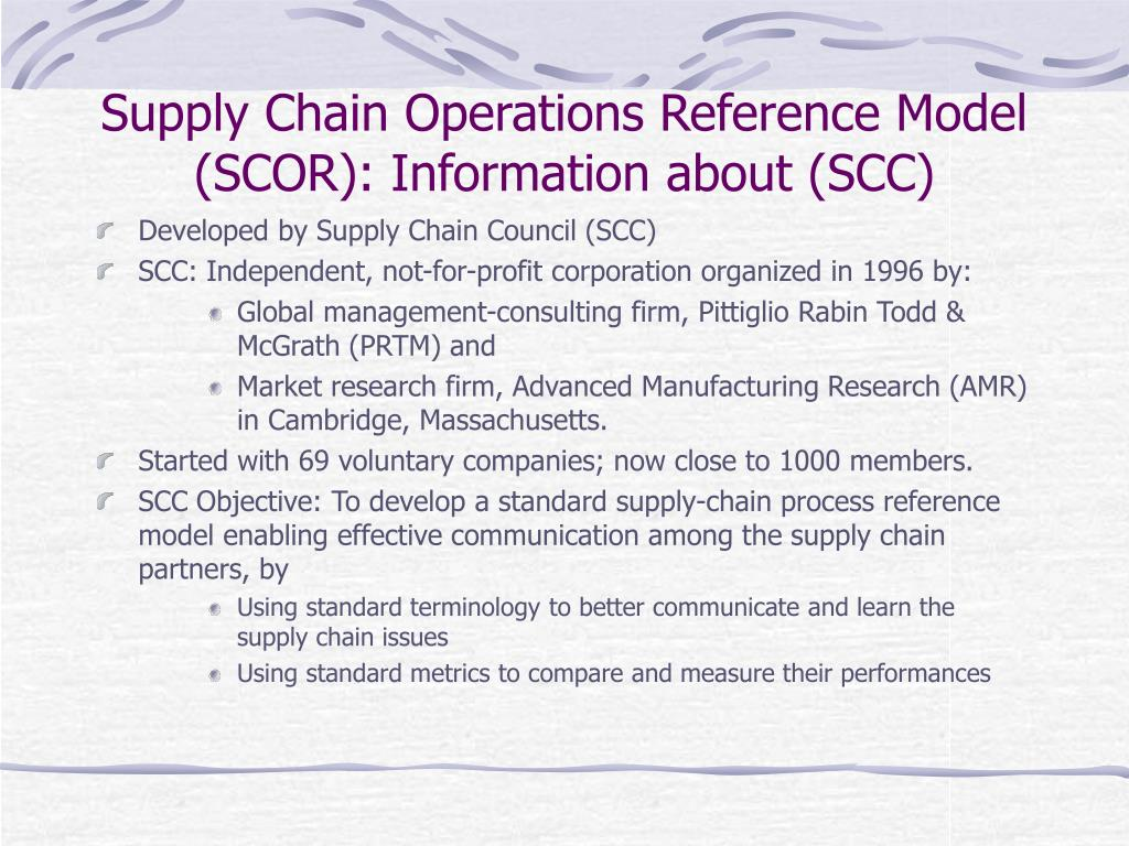 supply chain operation reference model Supply chain strategies generally conform to one of six types  the main features of the continuous-flow supply chain model are supply and demand stability,.