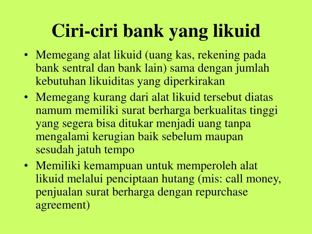 Ciri-ciri bank yang likuid