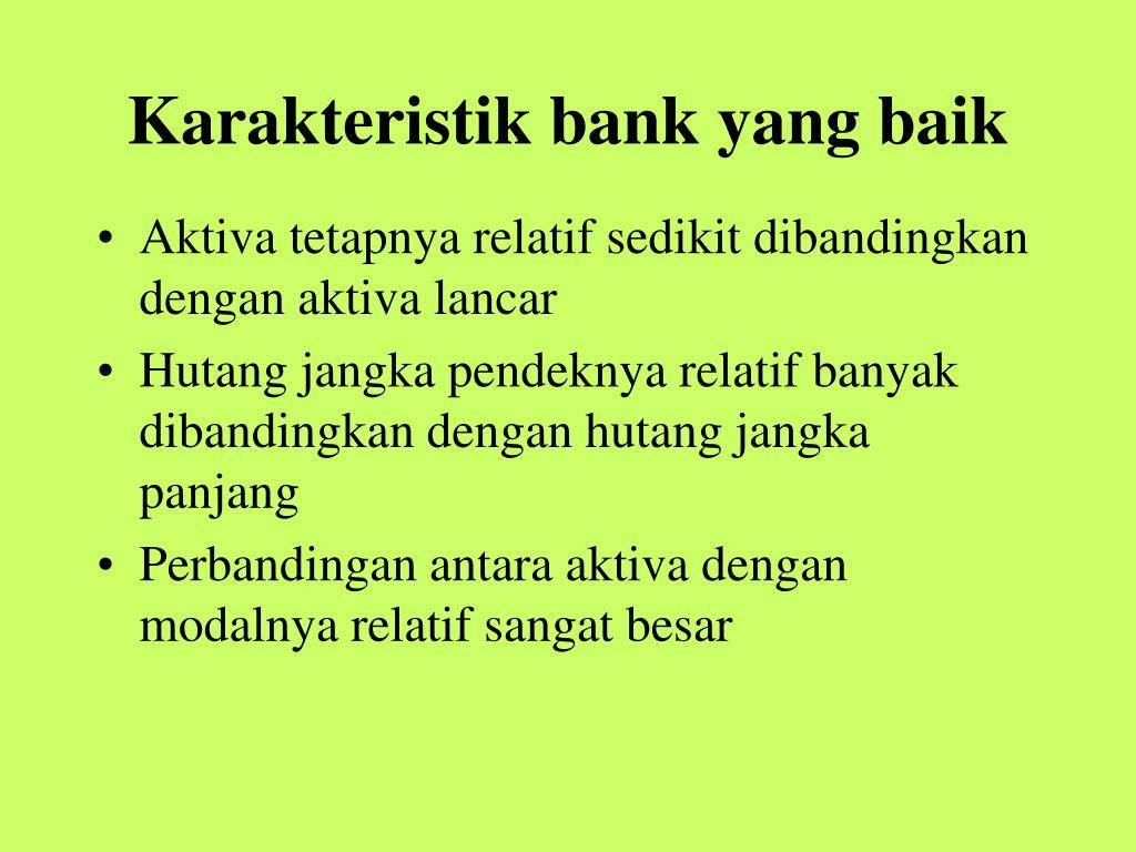 Karakteristik bank yang baik