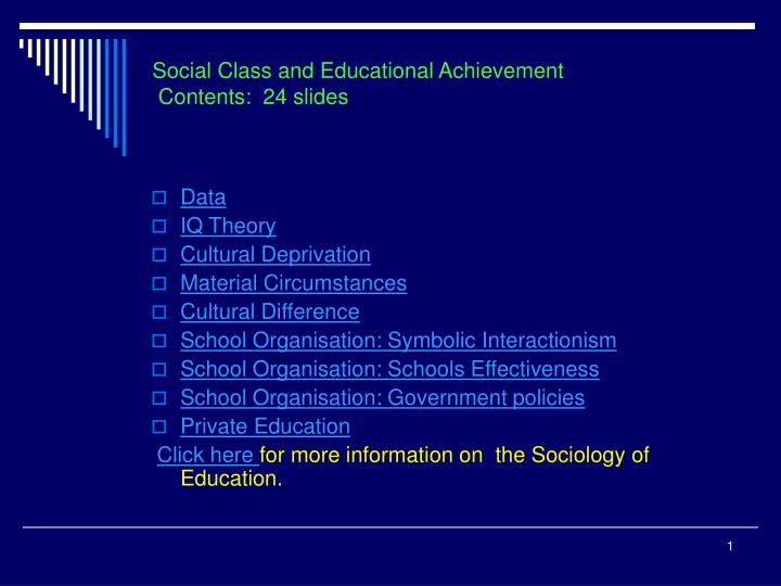social class differences in educational achievement The data used in this document suggest that there are very significant social class differences in educational achievement and also that higher educational achievements are associated with higher earnings.