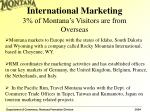 international marketing 3 of montana s visitors are from overseas