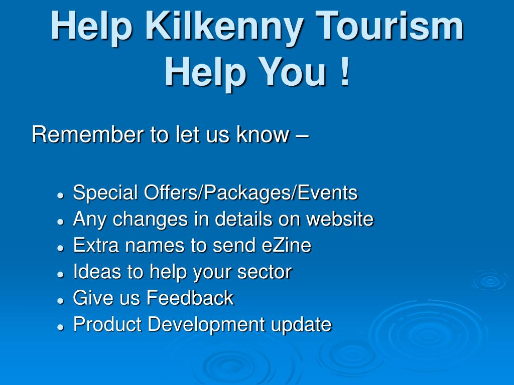 Help Kilkenny Tourism Help You !