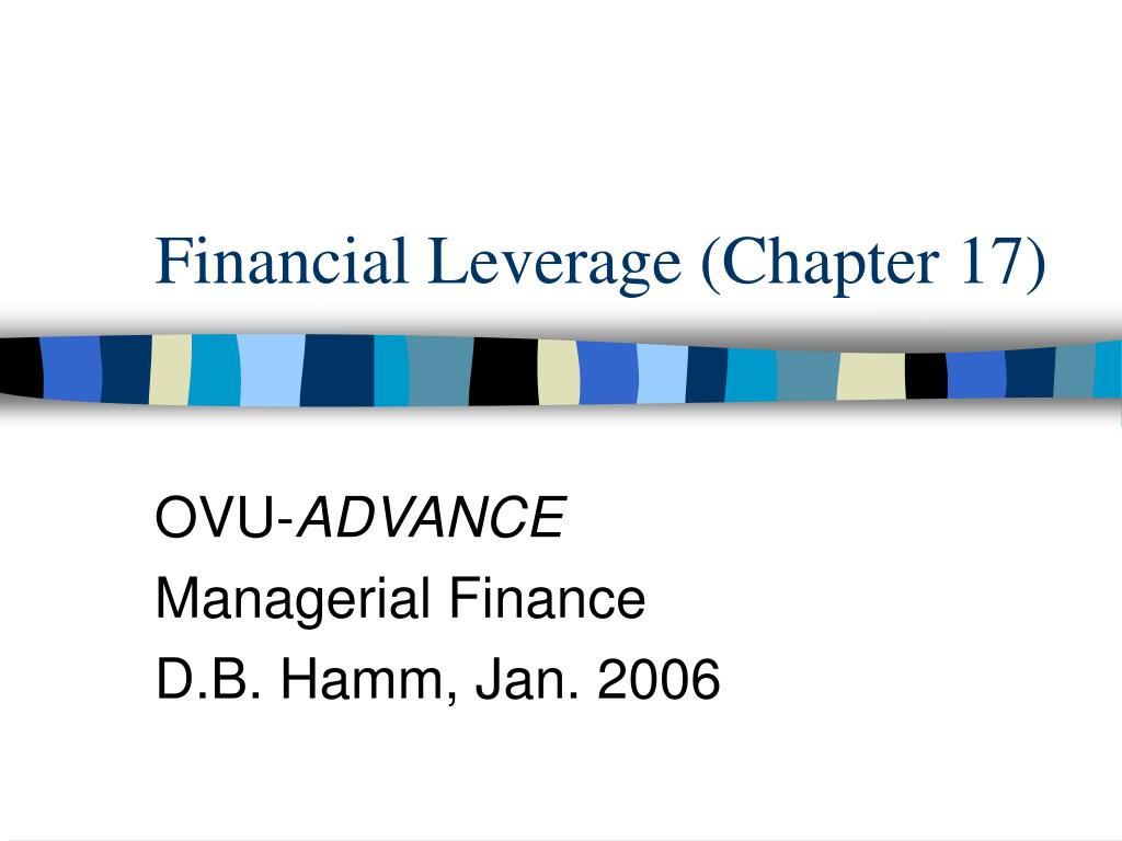 Financial Leverage (Chapter 17)