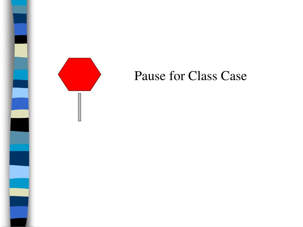 Pause for Class Case