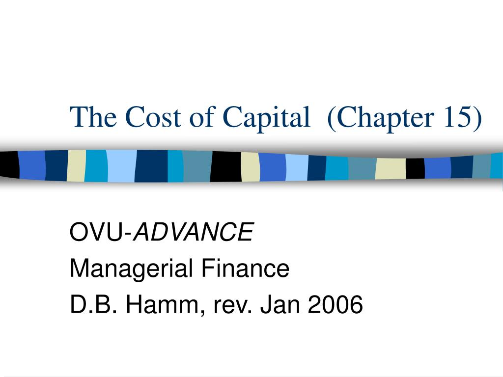 The Cost of Capital  (Chapter 15)