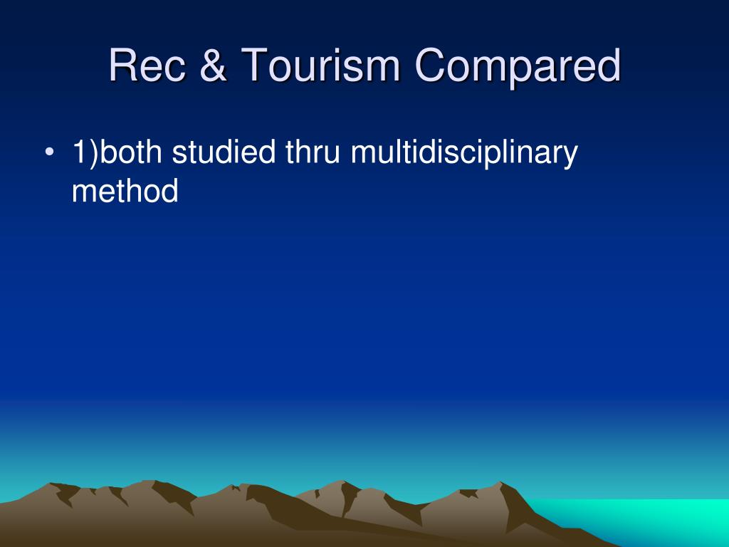 Rec & Tourism Compared