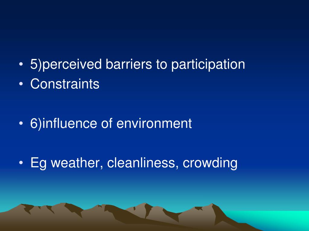 5)perceived barriers to participation