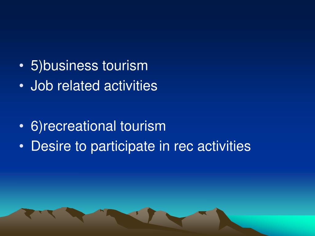 5)business tourism