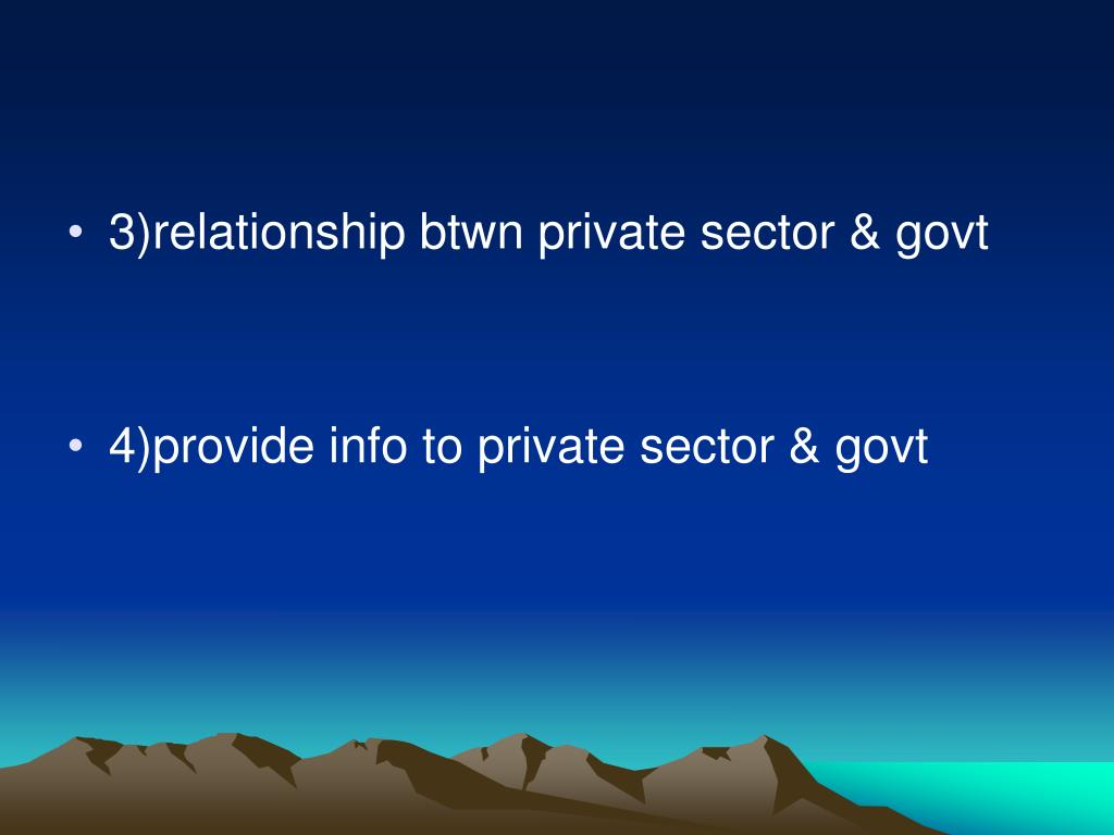 3)relationship btwn private sector & govt