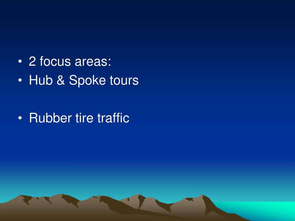 2 focus areas: