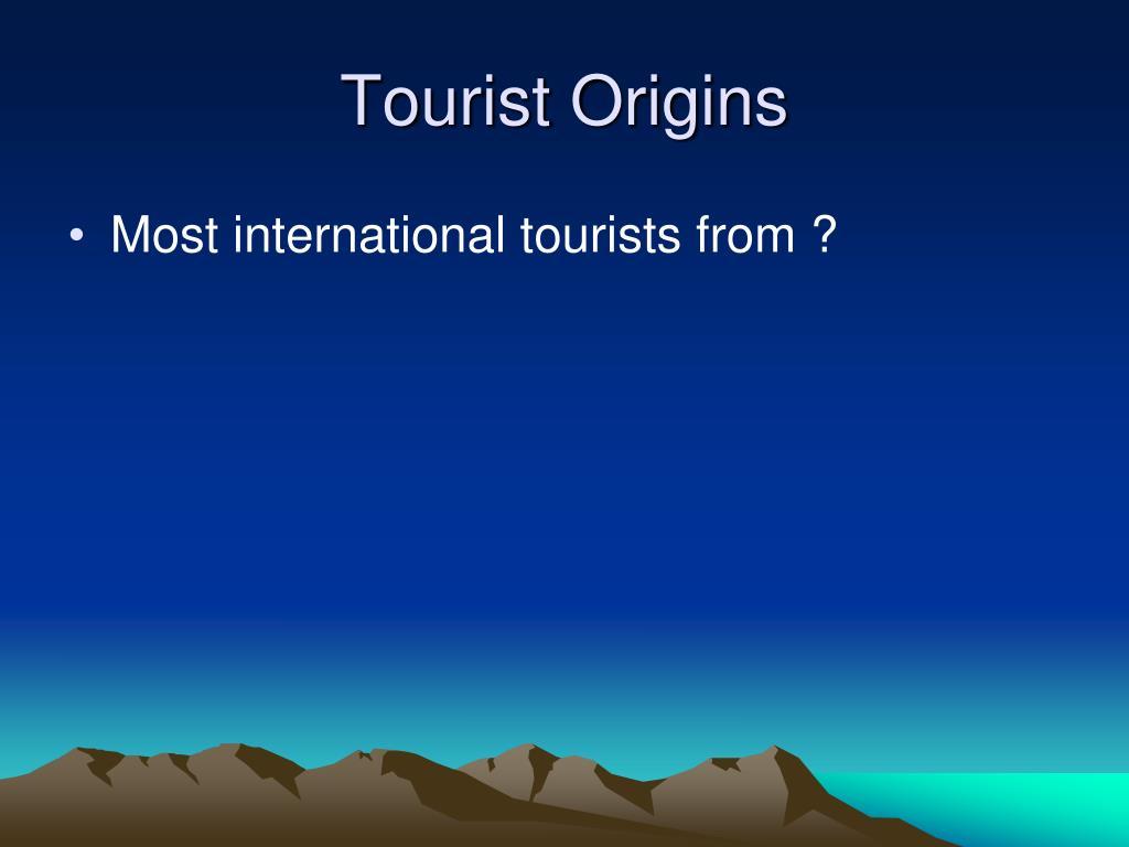 Tourist Origins