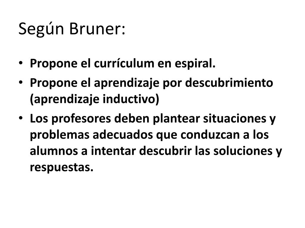 Según Bruner: