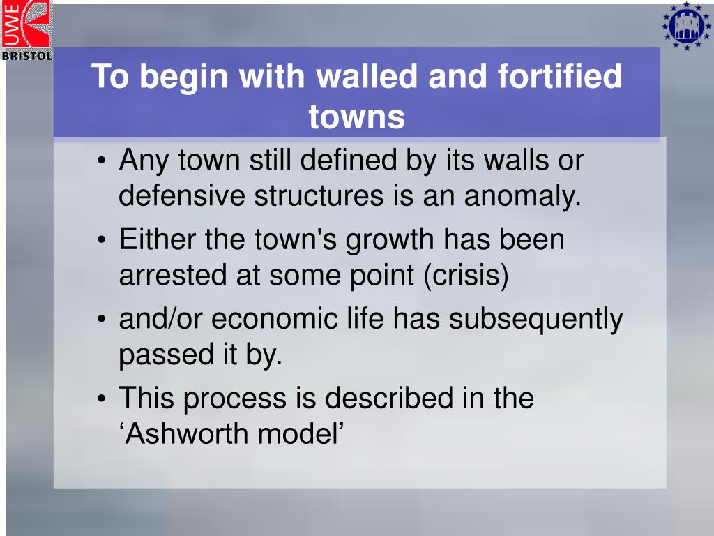 To begin with walled and fortified towns