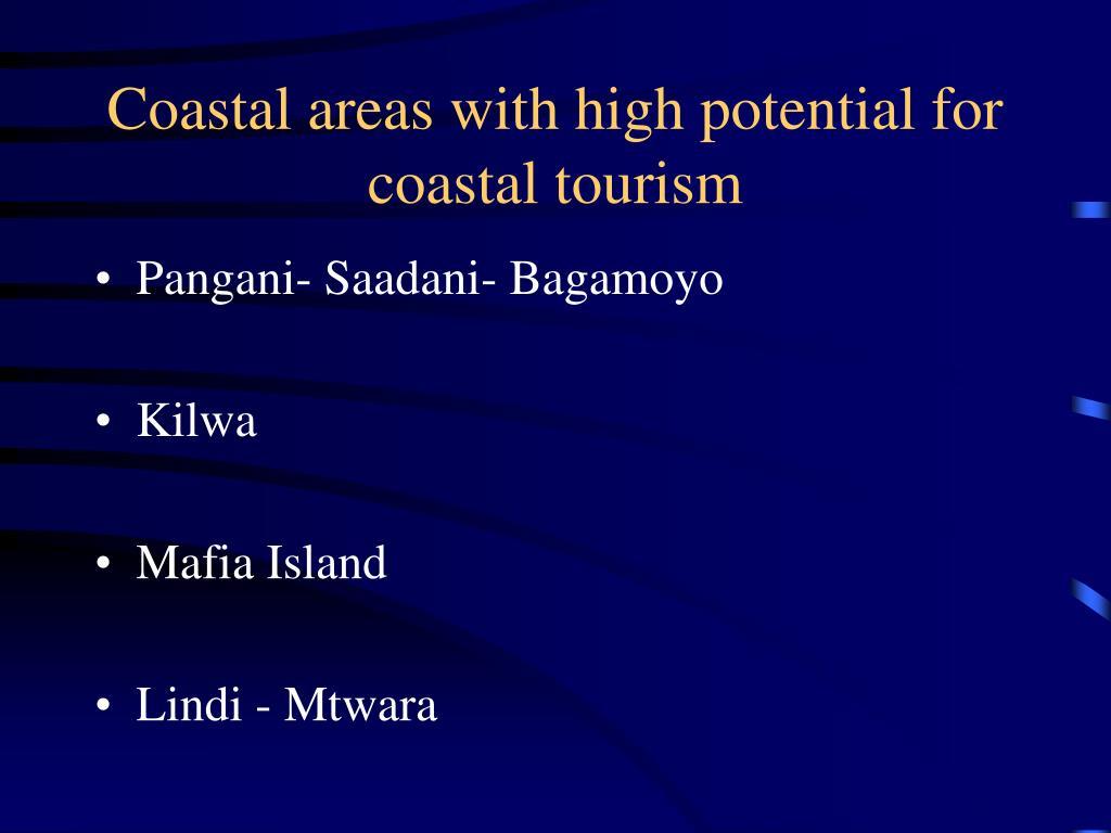 Coastal areas with high potential for coastal tourism