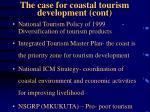 the case for coastal tourism development cont