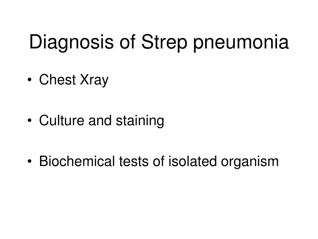 Diagnosis of Strep pneumonia