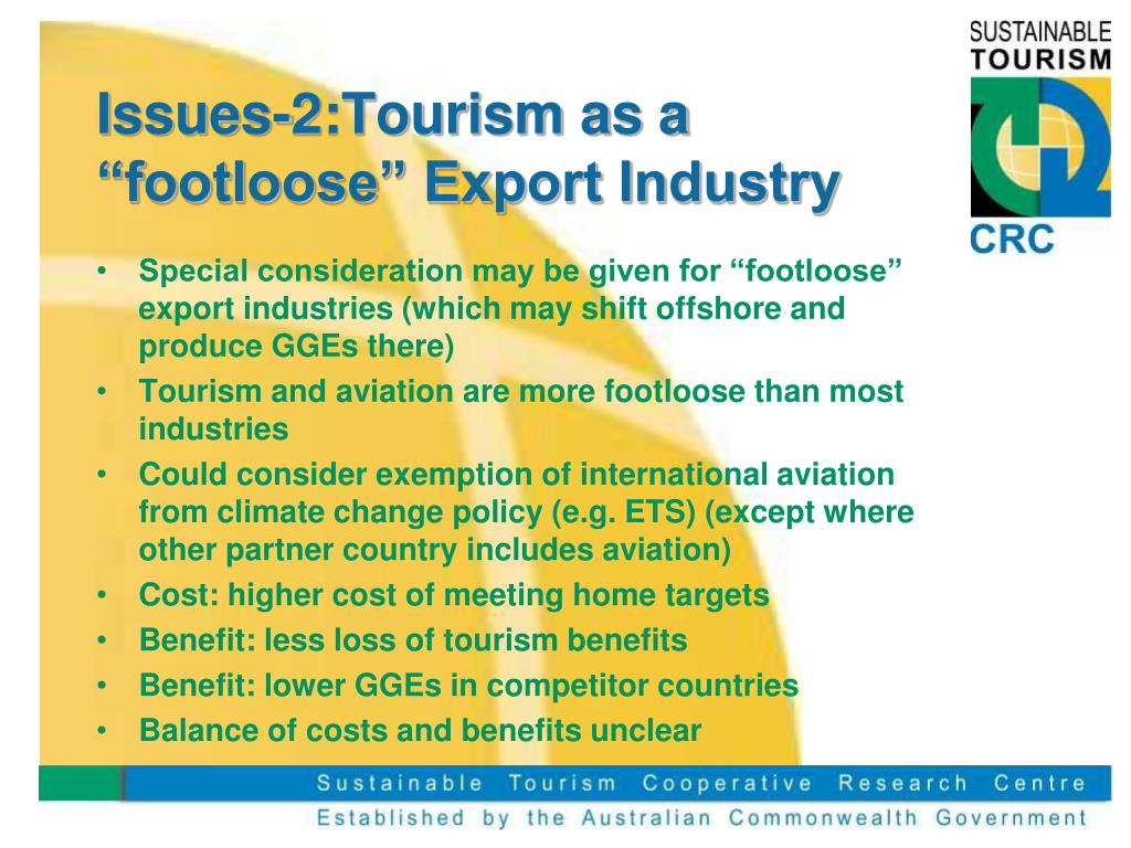 "Issues-2:Tourism as a ""footloose"" Export Industry"