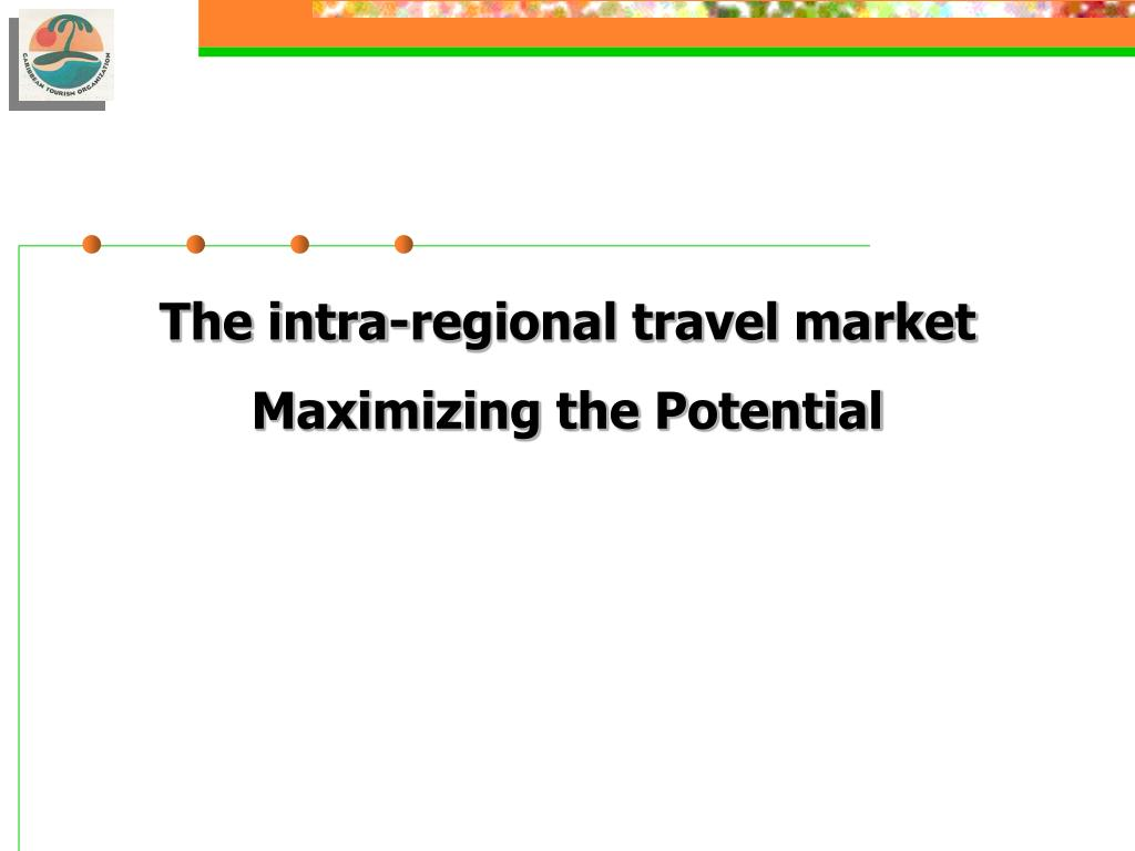 The intra-regional travel market