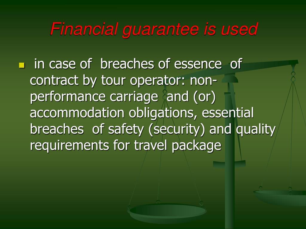 Financial guarantee is used