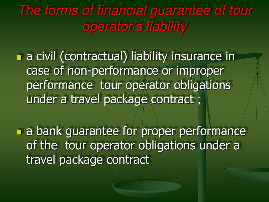 a civil (contractual) liability insurance in case of non-performance or improper performance  tour operator obligations under a travel package contract