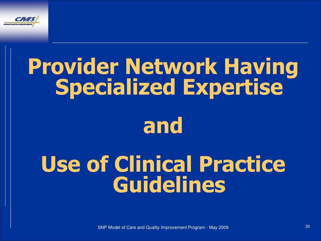 Provider Network Having Specialized Expertise