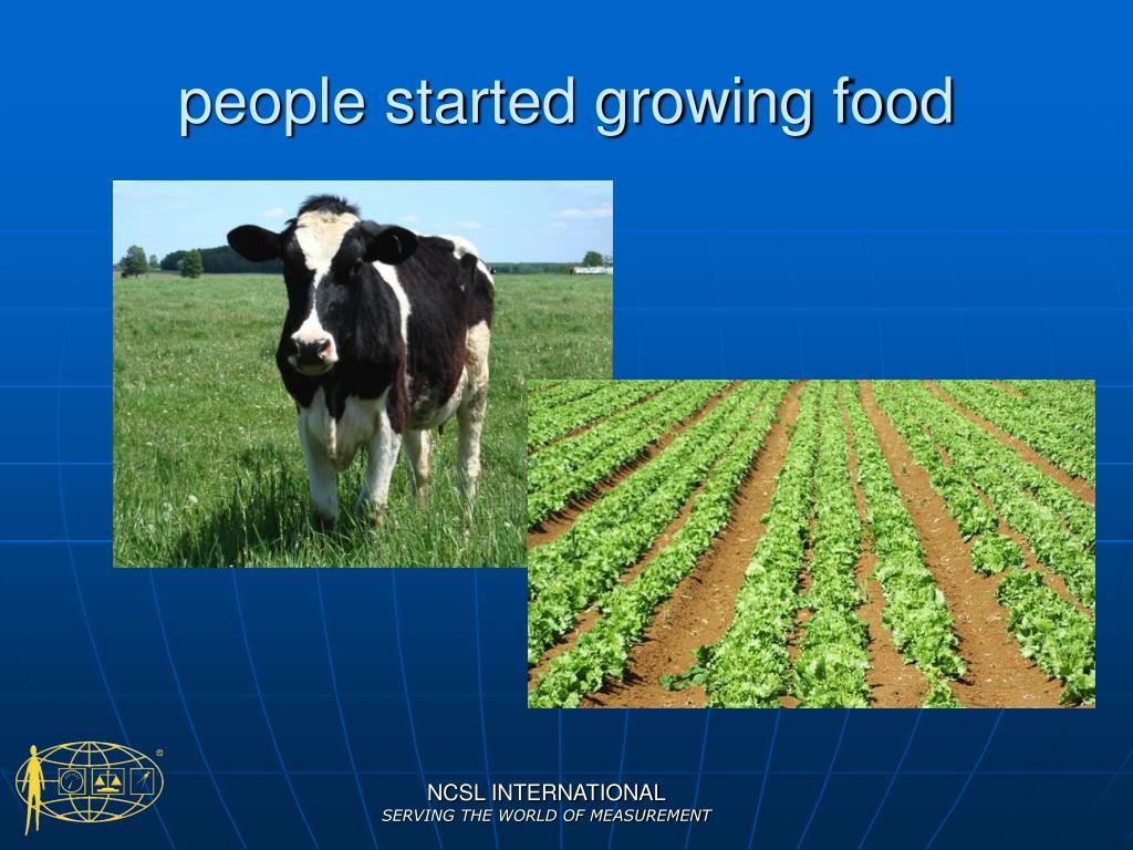 people started growing food