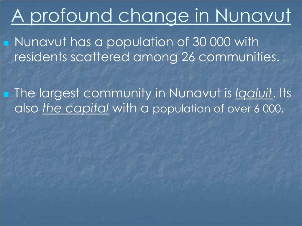 A profound change in Nunavut