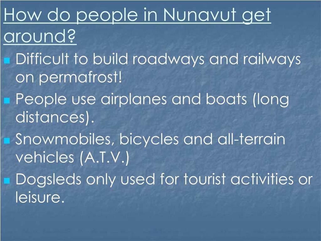 How do people in Nunavut get around?