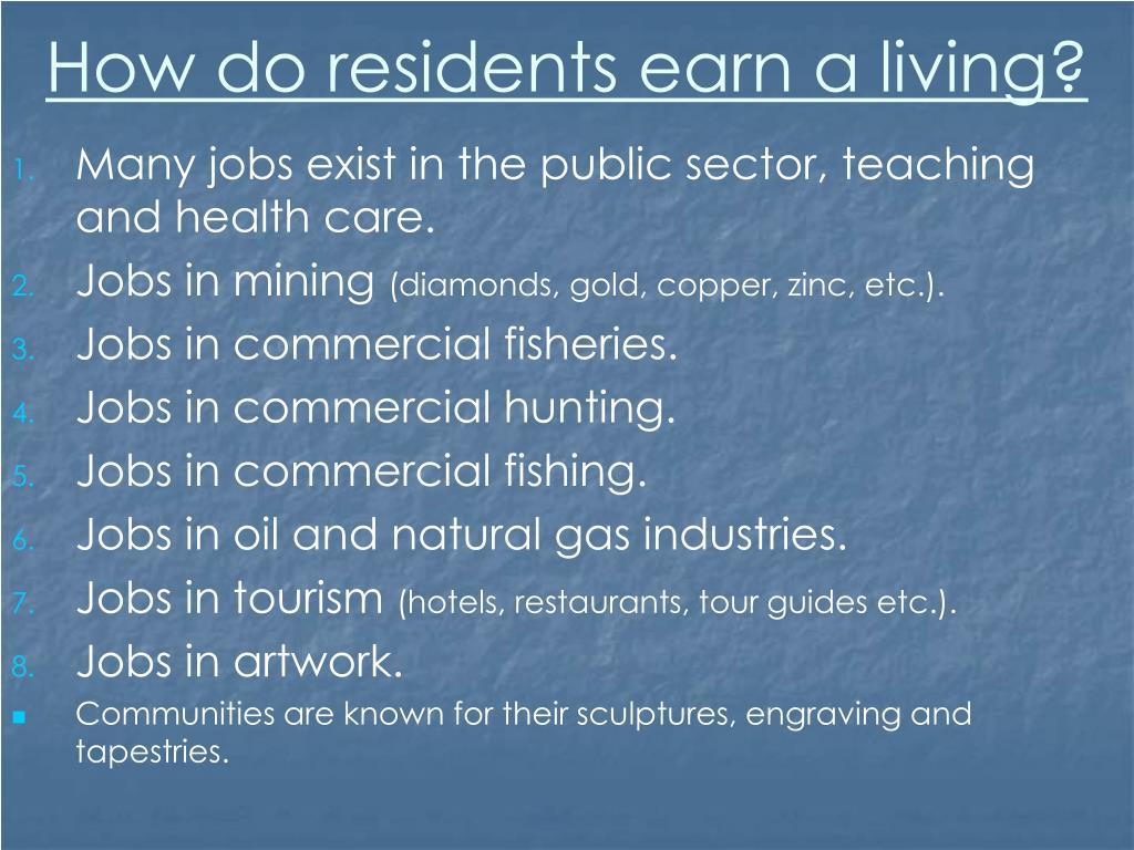 How do residents earn a living?