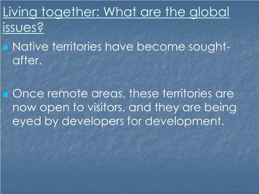 Living together: What are the global issues?