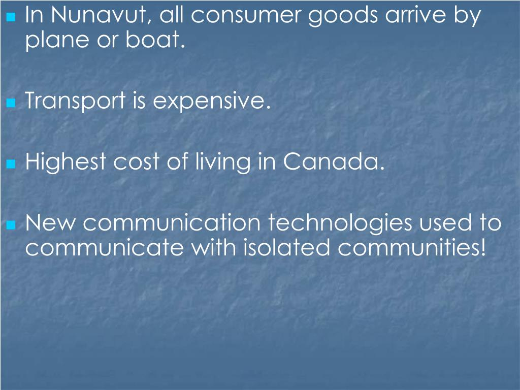 In Nunavut, all consumer goods arrive by plane or boat.