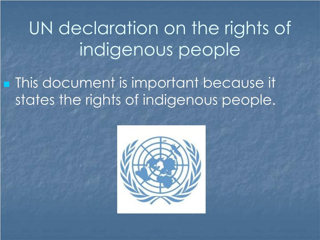 UN declaration on the rights of indigenous people