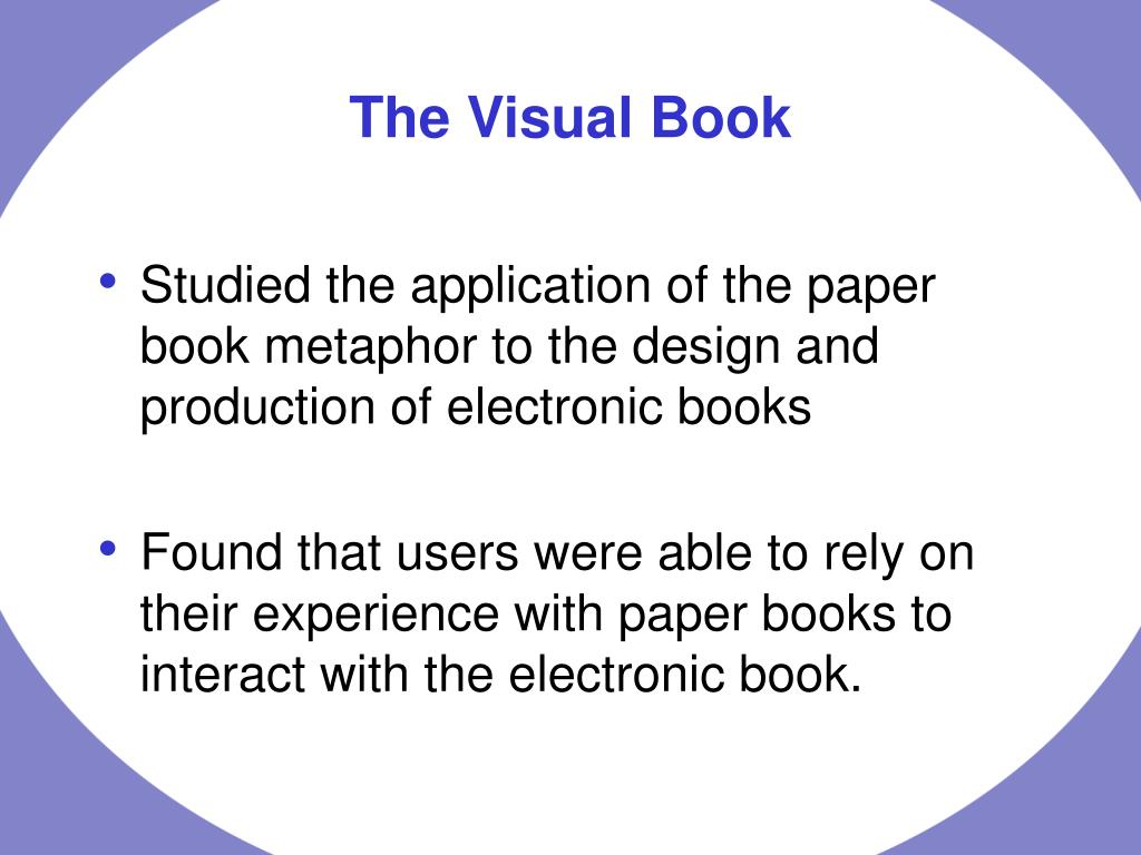 Studied the application of the paper book metaphor to the design and production of electronic books