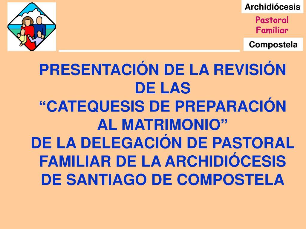 PRESENTACIÓN DE LA REVISIÓN DE LAS