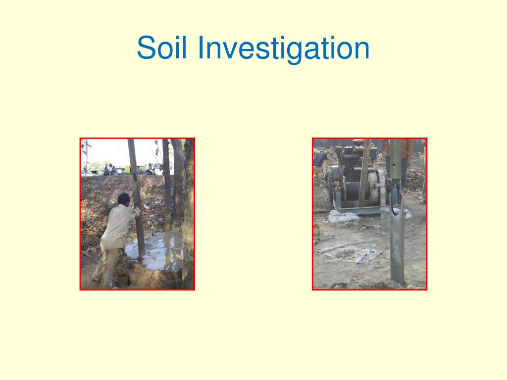 Ppt execution of soil investigation and foundation for Soil investigation