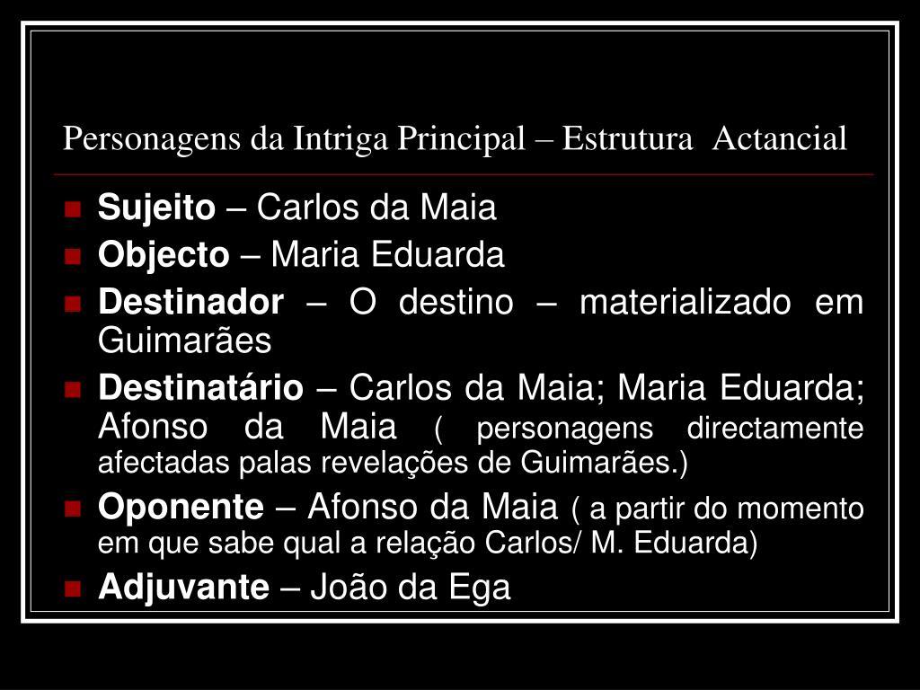 Personagens da Intriga Principal – Estrutura  Actancial