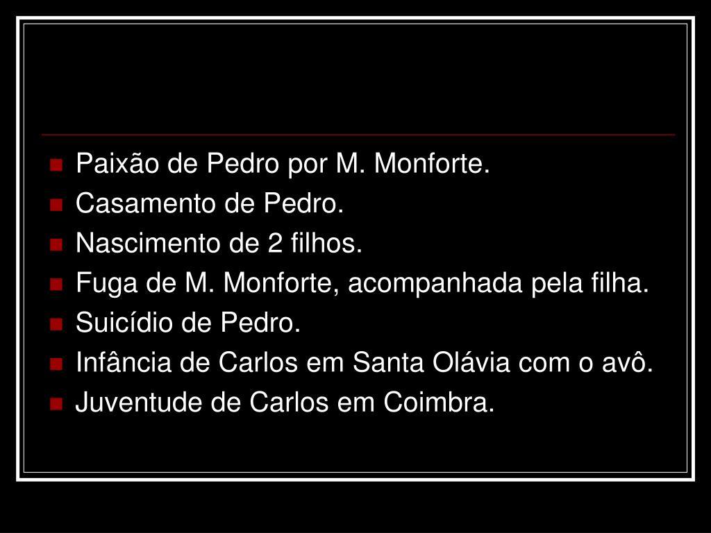 Paixão de Pedro por M. Monforte.