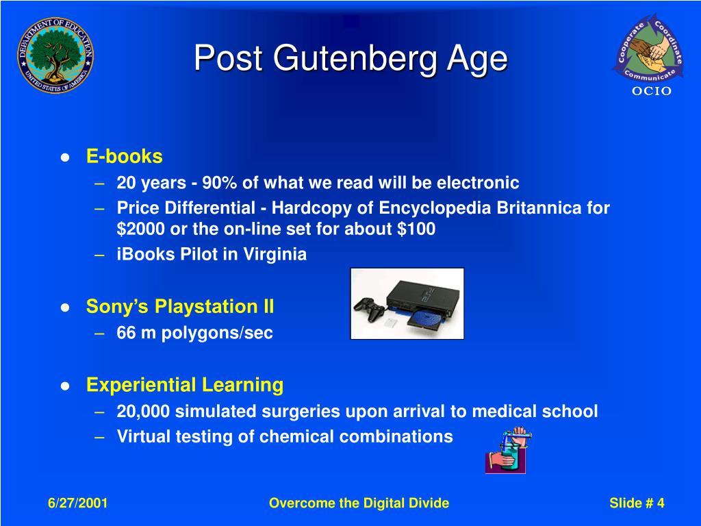 Post Gutenberg Age