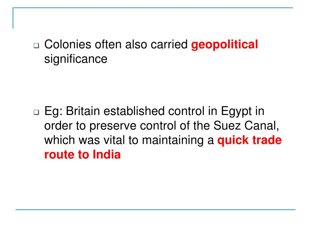 Colonies often also carried