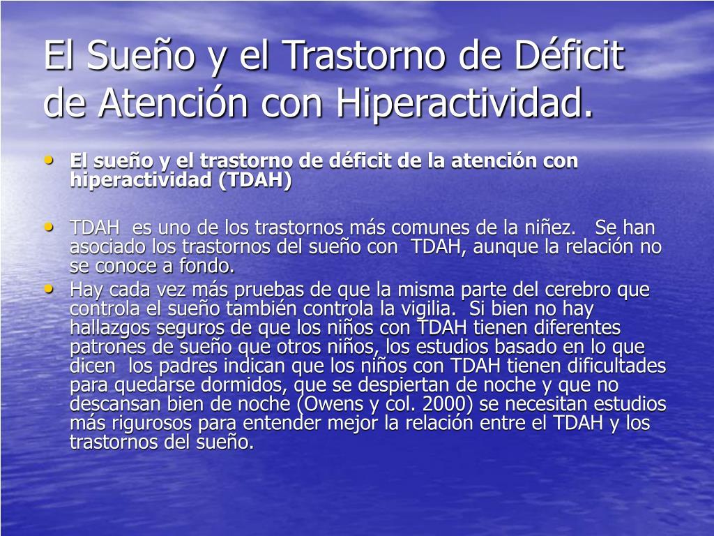 El Sueño y el Trastorno de Déficit de Atención con Hiperactividad.