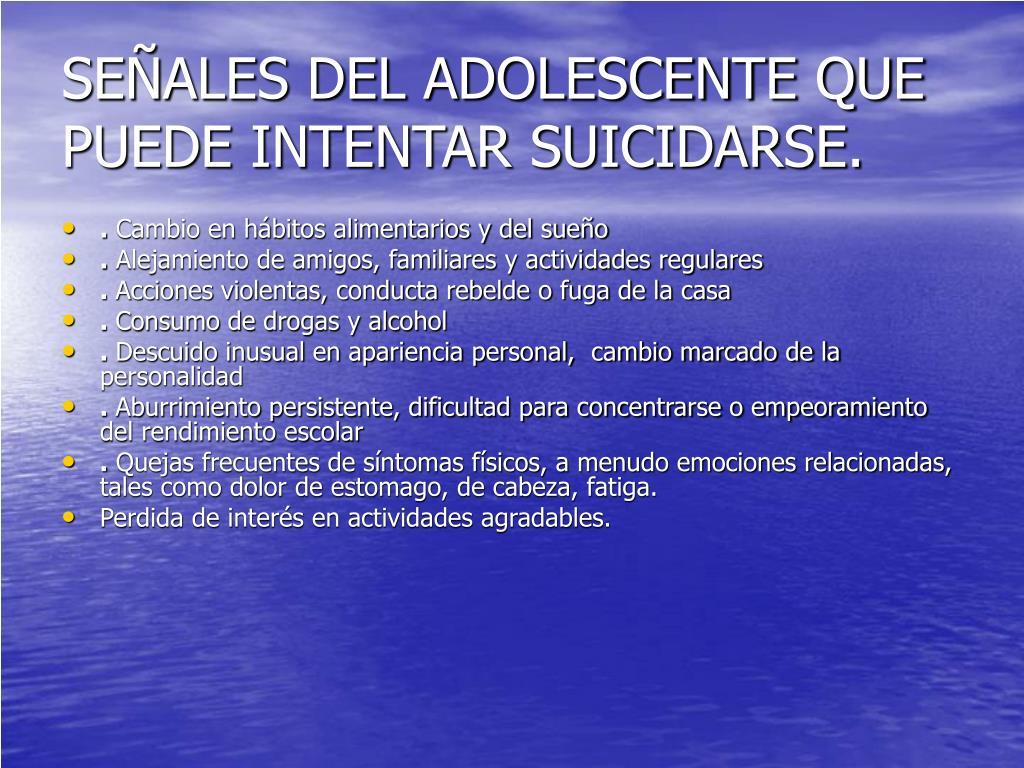 SEÑALES DEL ADOLESCENTE QUE PUEDE INTENTAR SUICIDARSE.