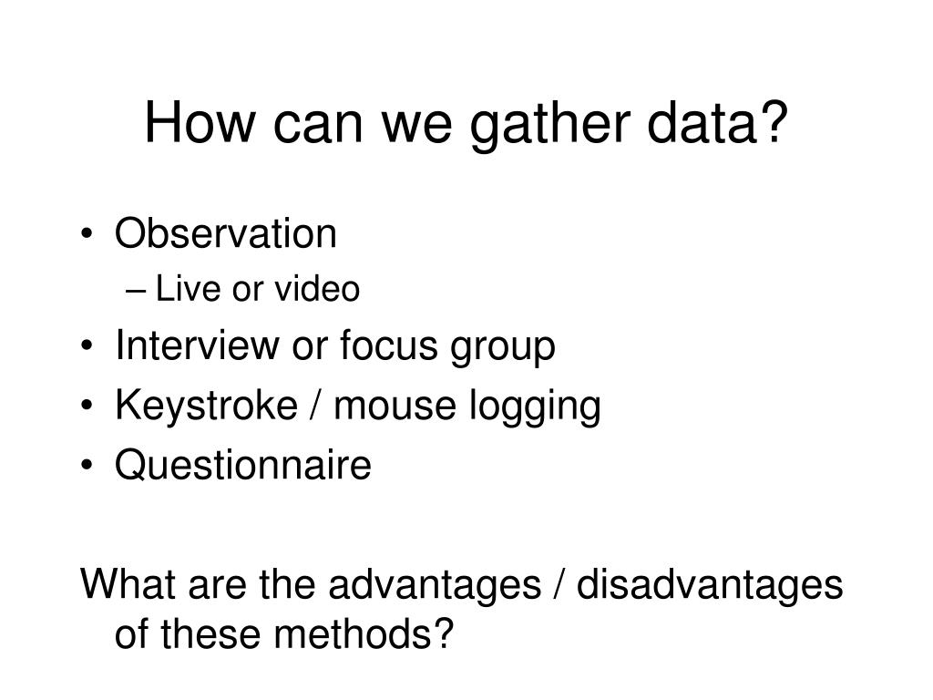 How can we gather data?