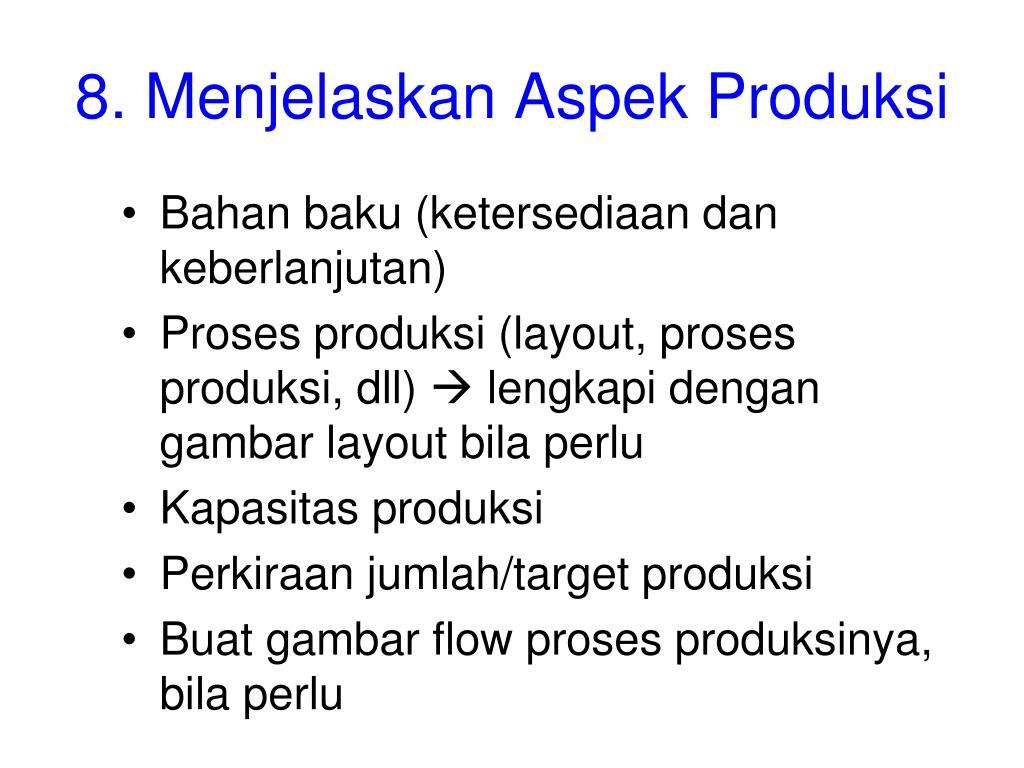 8. Menjelaskan Aspek Produksi