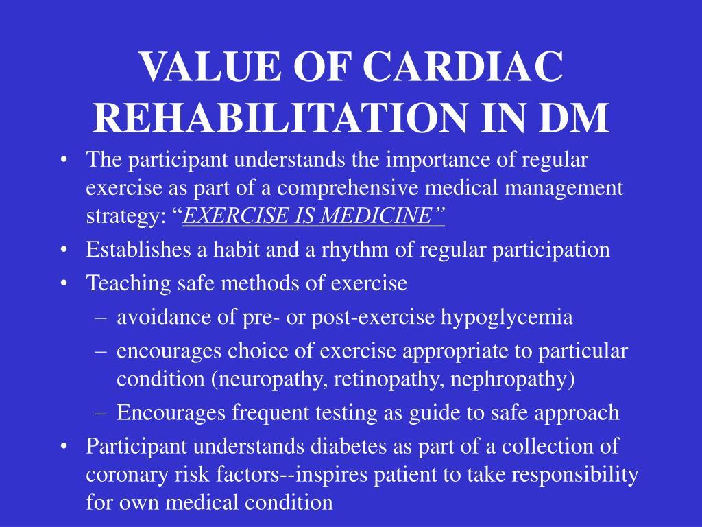 VALUE OF CARDIAC REHABILITATION IN DM