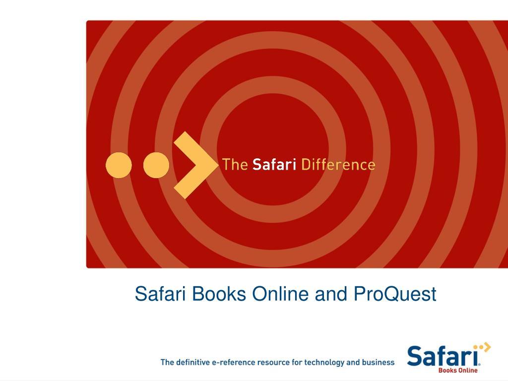 Safari Books Online and ProQuest
