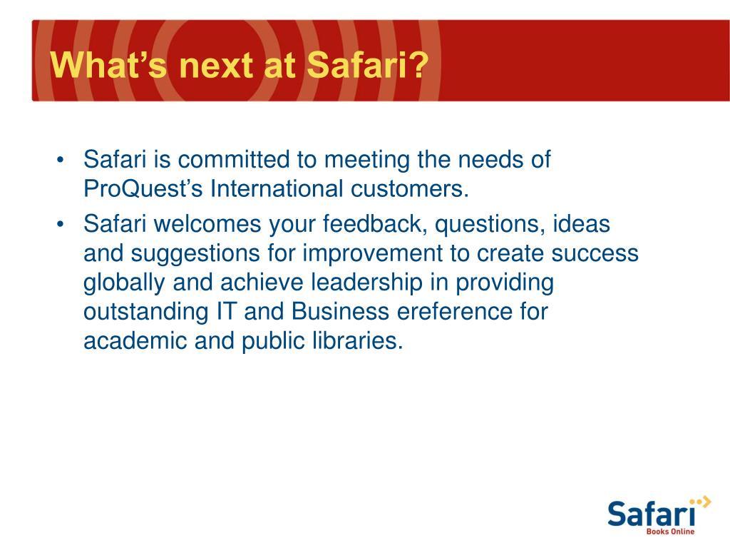 What's next at Safari?