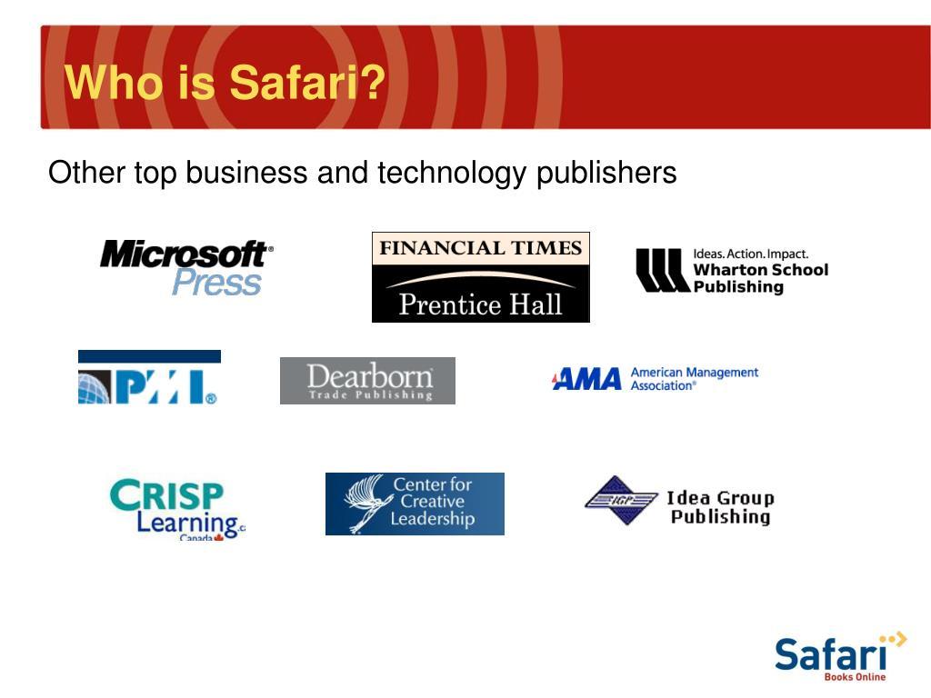 Who is Safari?