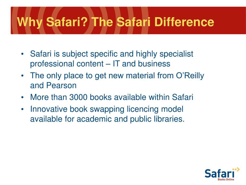 Why Safari? The Safari Difference