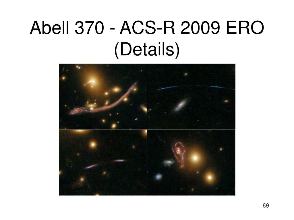 Abell 370 - ACS-R 2009 ERO (Details)